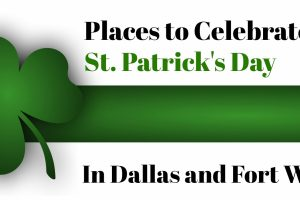 St. Patrick's Day Events, Festivals and Parades in Dallas and Fort Worth